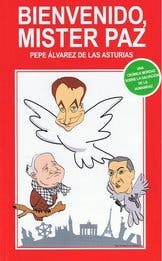 'Bienvenido, Mister Paz', de Pepe Alvarez de las Asturias