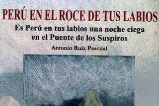 """Presentación del libro """"Perú en el roce de tus labios"""" de Antonio Ruiz Pascual"""