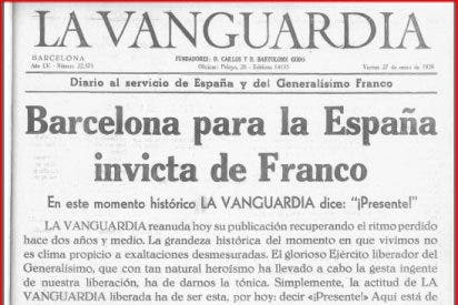 "Cuando La Vanguardia vitoreaba ""¡Arriba España!"""
