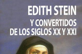 Edith Stein y convertidos de los siglos XX y XXI