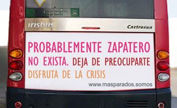 """""""Probablemente Zapatero no exista. Deja de preocuparte. Disfruta de la crisis"""""""