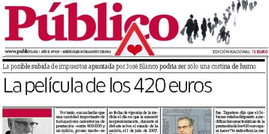 El diario Público da una puñalada trapera a su mentor ZP a cuenta de los 420 euros