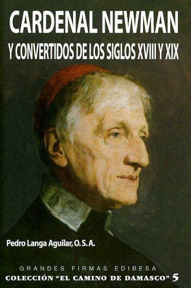 El cardenal Newman y los convertidos de los siglos XVIII y XIX
