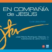 En compañía de Jesús. Los jesuitas