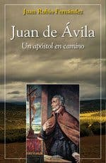 Juan de Ávila marcó un modelo de ser y de estar en el mundo como sacerdotes y como laicos