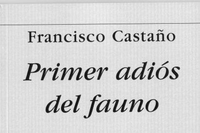 Presentación de Primer adiós del fauno, de Francisco Castaño