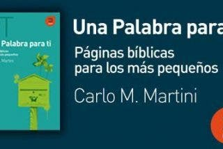 """El cardenal Martini nos descubre """"Una Palabra para ti"""""""