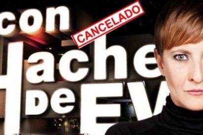 LaSexta cancela 'Con hache de Eva'