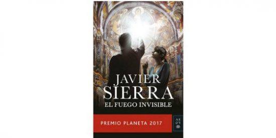 El fuego invisible de Javier Sierra