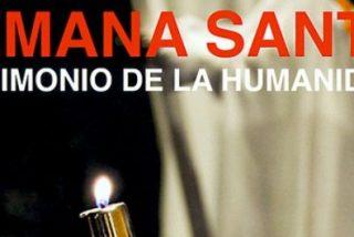 """""""Semana Santa, Patrimonio de la Humanidad"""""""