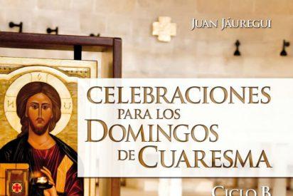 """""""Celebraciones para los domingos de Cuaresma, ciclo B"""" de Juan Jáuregui"""