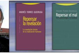 """""""Torres Queiruga ha ayudado a creer bien a muchos cristianos de hoy"""""""