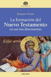 La formación del Nuevo Testamento en sus tres dimensiones