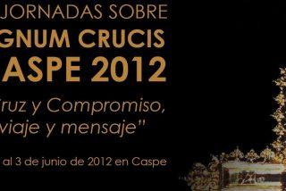'IV Jornadas sobre el Lignum Crucis. Caspe 2012', los dias 2 y 3 de junio