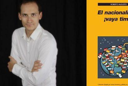"""Roberto Augusto: """" El nacionalismo es una ideología muy sencilla, muy simple y muy primaria"""""""