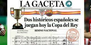"""'La Gaceta' centra sus esfuerzos en enseñar el himno nacional a las hinchadas de Athletic y Barça: """"Dos históricos españoles"""""""