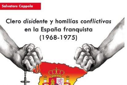 Presentación de 'Clero disidente y homilías conflictivas en la España franquista (1968-1975)'