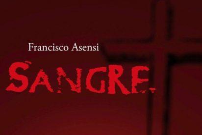 """""""Sangre"""", la apasionante y atrevida novela de Francisco Asensi"""