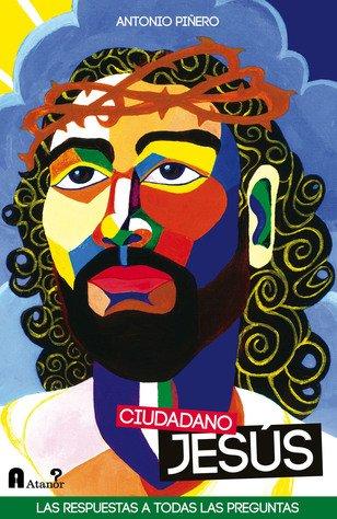 Ciudadano Jesús. Respuestas a todas las preguntas
