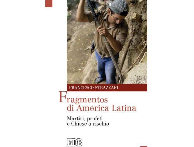 """""""Fragmentos de Latinoamérica. Mártires, profetas e Iglesias en riesgo"""""""