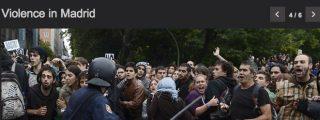 España arde: la prensa internacional recoge lo más violento de la protesta en Madrid