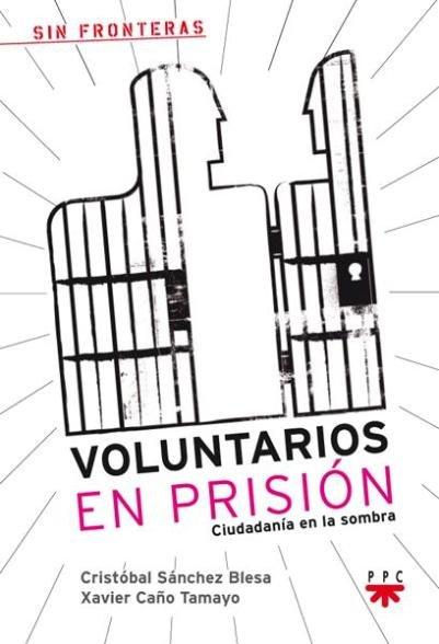 """""""Voluntarios en Prisión. Ciudadanía en la sombra"""""""