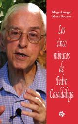 Los cinco minutos de Pedro Casaldáliga
