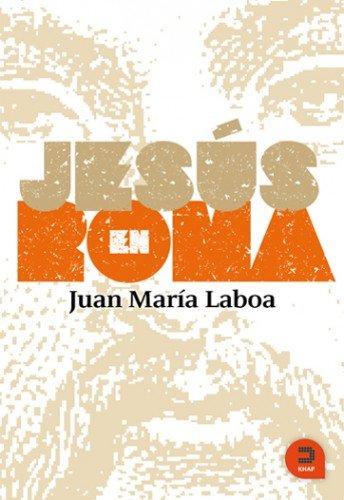 """""""Jesús en Roma"""" de Juan Mari Laboa: un Papa que dimite"""