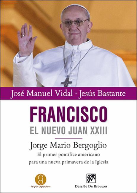 """""""Francisco: El nuevo Juan XXIII"""", ya se puede adquirir en ebook"""