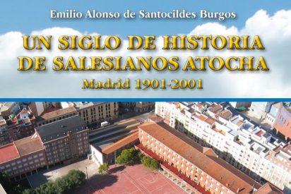 """""""Un siglo de historia de los Salesianos de Atocha"""""""