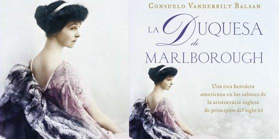 Consuelo Vanderbilt recopila las memorias de la mujer que podría haber inspirado a lady Grantham en Downton Abbey