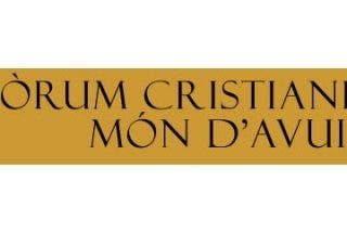 El Fòrum Cristianisme i Món d'Avui celebra su 25 aniversario