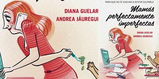 Diana Guelar y Andrea Jáuregui desmitifican el modelo de 'buena madre' para que no se sientan culpables