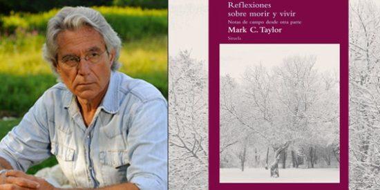 Mark C. Taylor relata con humor y esperanza su inolvidable viaje de la muerte a la vida