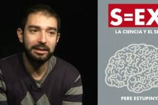 Pere Estupinyá se basa en los testimonios de asexuales, fetichistas, mujeres multiorgásmicas, anorgásmicas o intersexuales para su última obra