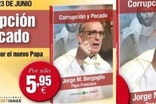 """""""Corrupción y pecado"""", el nuevo libro del Papa, a la venta este domingo"""