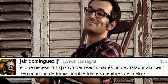 """Jair Domínguez: """"Lo que necesita España para reaccionar es un devastador accidente aéreo en el que mueran de forma horrible todos los miembros de 'La Roja'"""""""