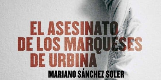 Mariano Sánchez Soler describe un doble crimen perfecto poniendo la ficción al servicio de la realidad