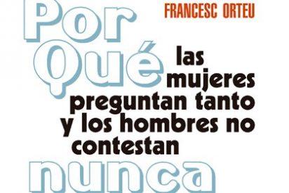 Francesc Orteu enseña agunas de las frases-trampa que crean problemas en todas las parejas