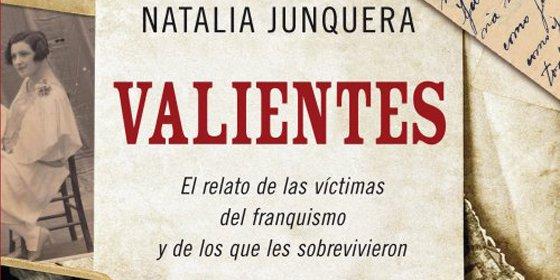Natalia Junquera narra el conmovedor relato de las víctimas del franquismo y de los que les sobrevivieron