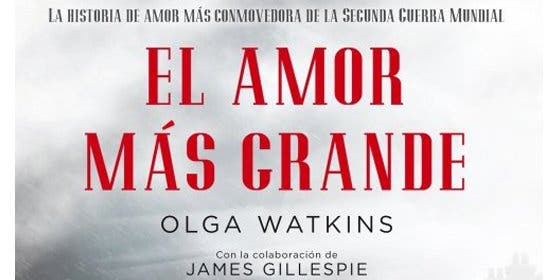 Olga Watkins cuenta en primera persona 'la historia de amor más conmovedora de la Segunda Guerra Mundial'