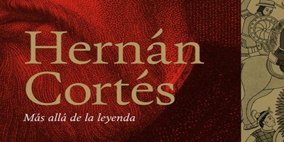 Christian Duverger escribe la polémica biografía que rompe con el oscuro mito de Hernán Cortés