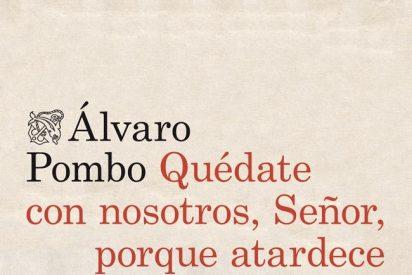 Álvaro Pombo, Quédate con nosotros, Señor, porque atardece