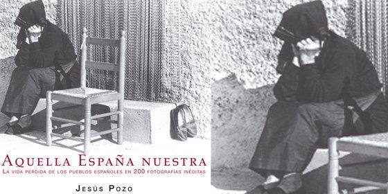 Jesús Pozo muestra la vida perdida de los pueblos españoles en 200 fotografías inéditas