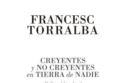"""Torralba presenta en Barcelona """"Creyentes y no creyentes en tierra de nadie"""" (PPC)"""