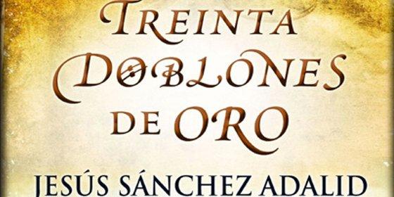 Jesús Sánchez Adalid revive nuestro presente a través del retrato de la decadente España del siglo XVII
