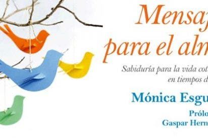 Mónica Esgueva ofrece un manual con la sabiduría para la vida cotidiana en tiempos difíciles