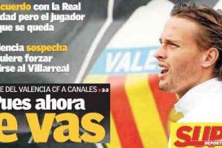 El Valencia sospecha que quiere irse al Villarreal