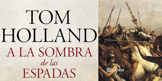 Tom Holland narra la batalla por el imperio global y el fin del mundo antiguo