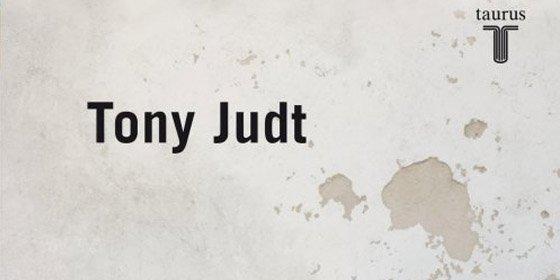 Tony Judt lanza un lúcido estudio sobre el valor intelectual y la irresponsabilidad política en el siglo XX